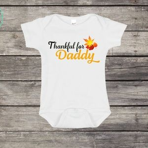 Thankful for Daddy Baby Onesie
